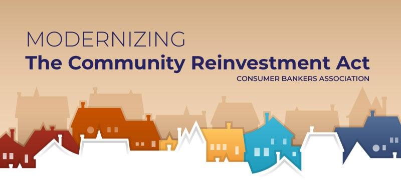 CRA Modernization | Consumer Bankers Association